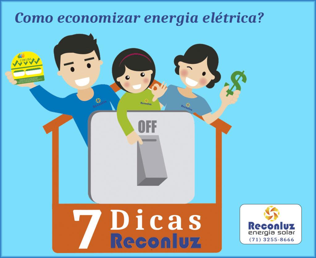 Dicas para Economizar Energia Elétrica - Energia Solar Salvador Bahia - Reconluz