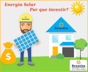 Por que investir em Energia Solar - Energia Solar Salvador Bahia - Reconluz