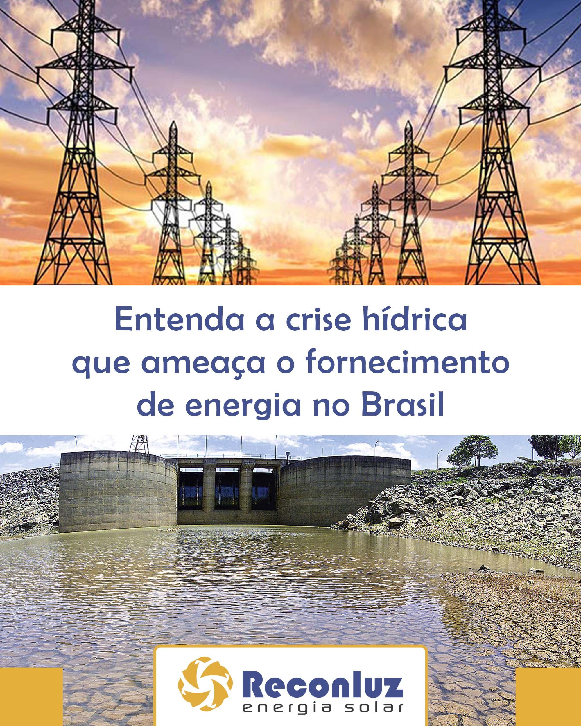 Crise Hídrica no Brasil - Reconluz Energia Solar na Bahia